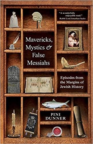 Mavericks, Mystics & False Messiahs: