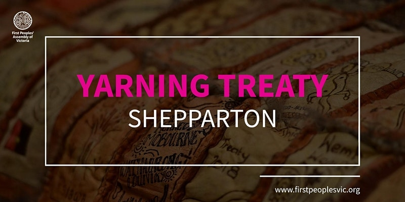 Yarning Treaty: Shepparton