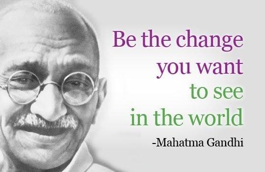 MK Gandhi - be the change
