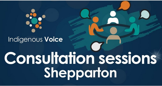 Indigenous Voice Consultations Shepparton